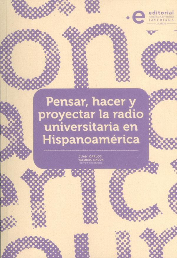 Pensar, hacer y proyectar la radio universitaria en Hispanoamérica