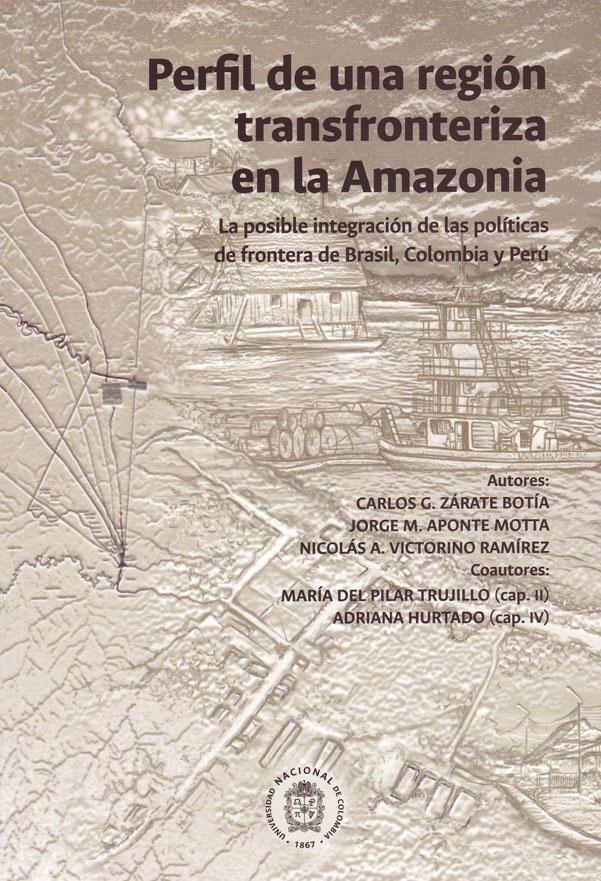 Perfil de una región transfronteriza en la Amazonia: la posible ingración de las políticas de frontera en Brasil, Colombia y Perú