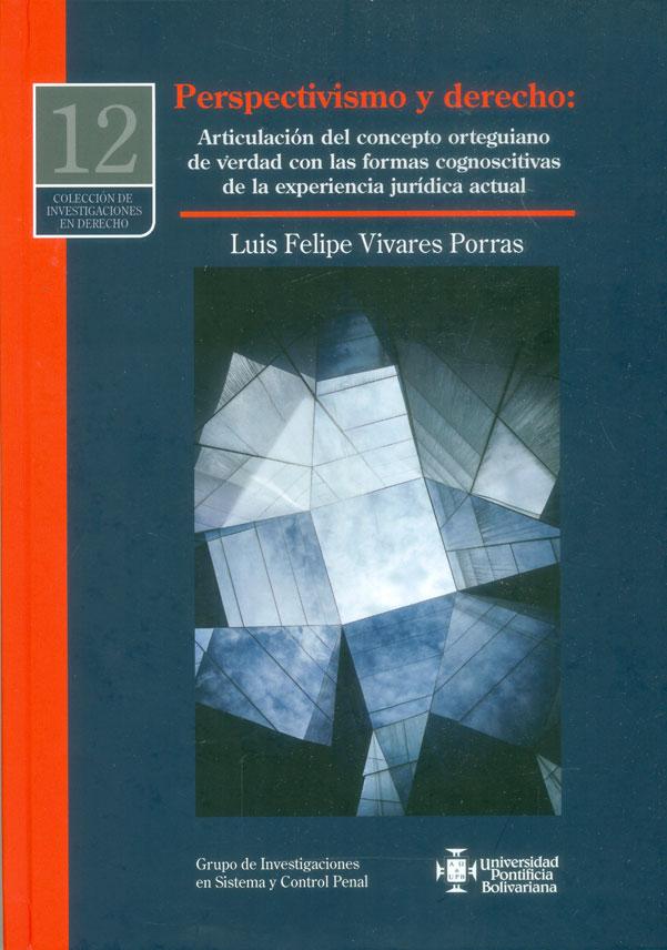Perspectivismo y derecho: articulación del concepto orteguiano de verdad con las formas cognoscitivas de la experiencia jurídica actual