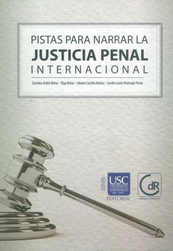 Pistas para narrar la justicia penal internacional