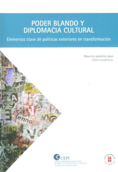 Poder blando y diplomacia cultural. Elementos clave de políticas exteriores en transformación