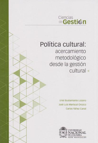 Politica cultural: Acercamiento metodológico desde la gestión cultural