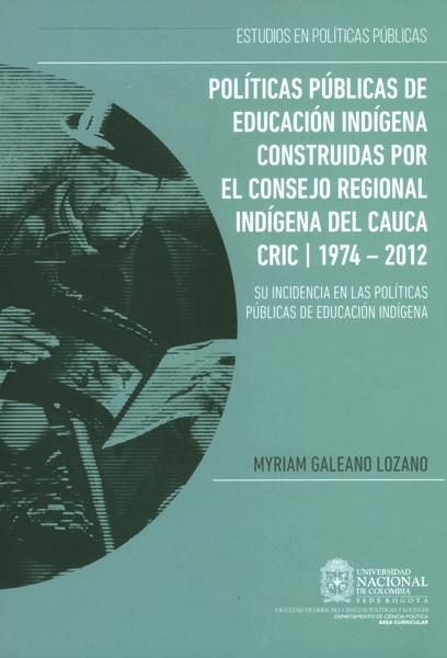 Políticas públicas de educación indígena construidas por el consejo regional indígena del Cauca CRIC 1914-2012