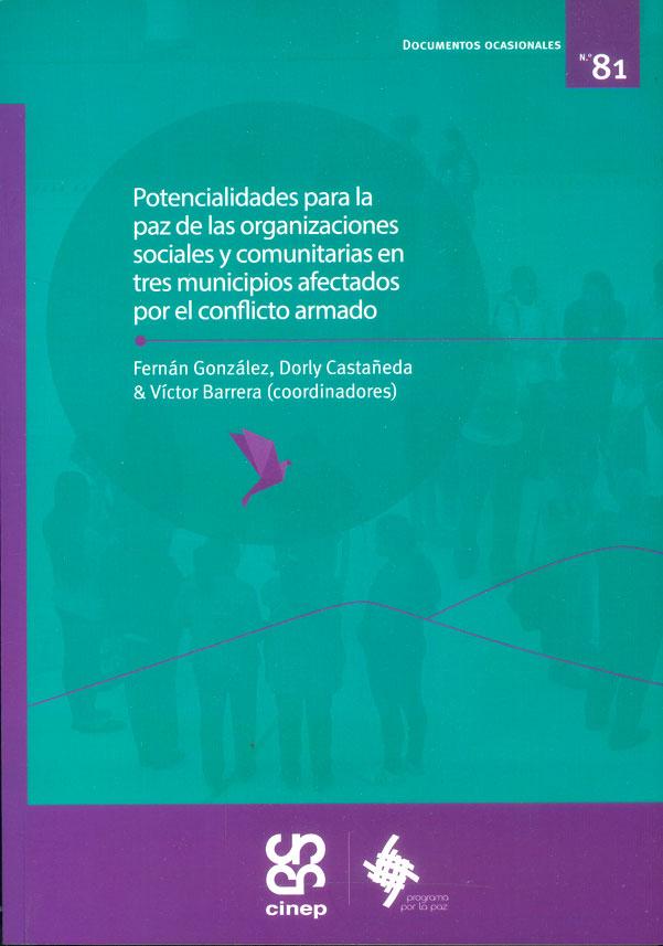 Potencialidades para la paz de las organizaciones sociales y comunitarias en tres municipios afectados por el conflicto armado