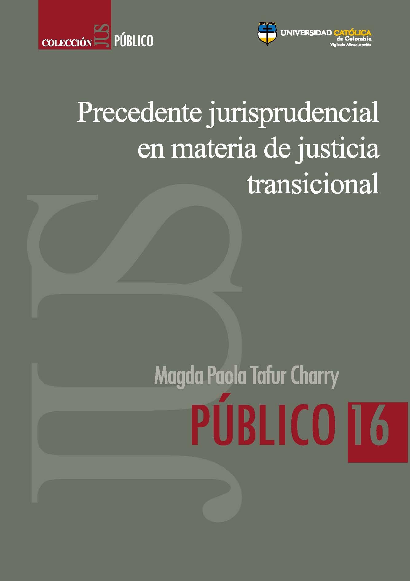 Precedente jurisprudencial en materia de justicia transicional