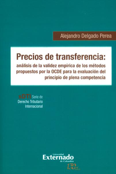 Precios de transferencia: análisis de la validez empírica de los métodos propuestos por la OCDE para la evaluación del principio de plena competencia