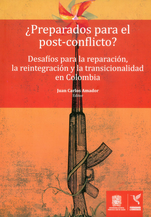 ¿Preparados para el post-conflicto?  Desafíos para la reparación, la reintegración y la transicionalidad en Colombia