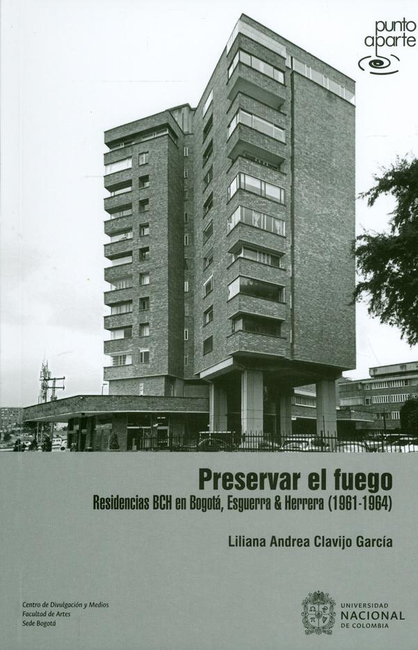 Preservar el fuego. Residencias BCH en Bogotá, Esguerra & Herrera (1961-1964)