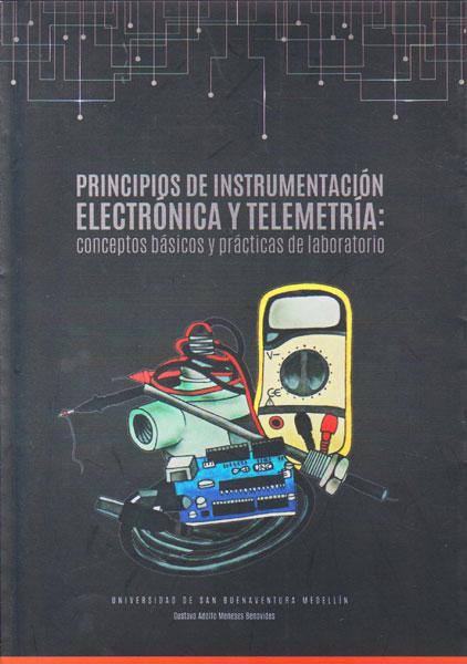 Principios de instrumentación electronica y telemetría: conceptos básicos y prácticas de laboratorio