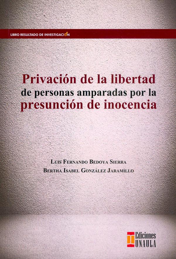 Privación de la libertad de personas amparadas por la presunción de inocencia