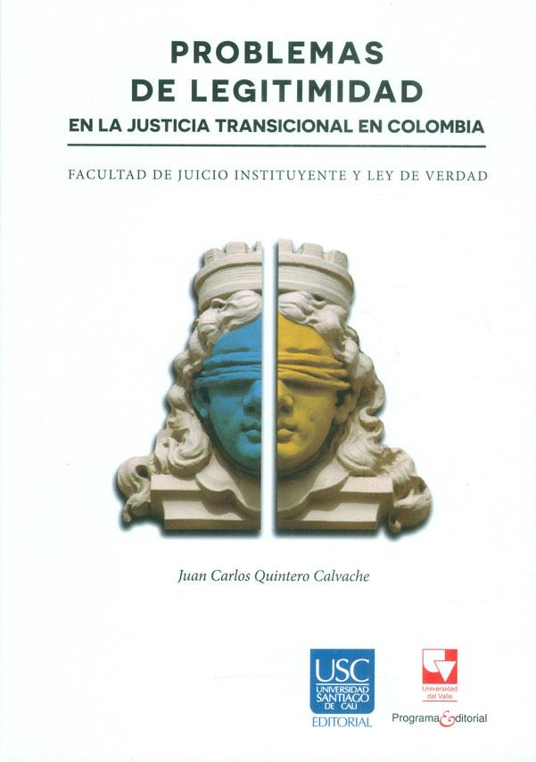 Problemas de legitimidad en la justicia transicional en Colombia. Facultad de juicio instituyente y ley de verdad