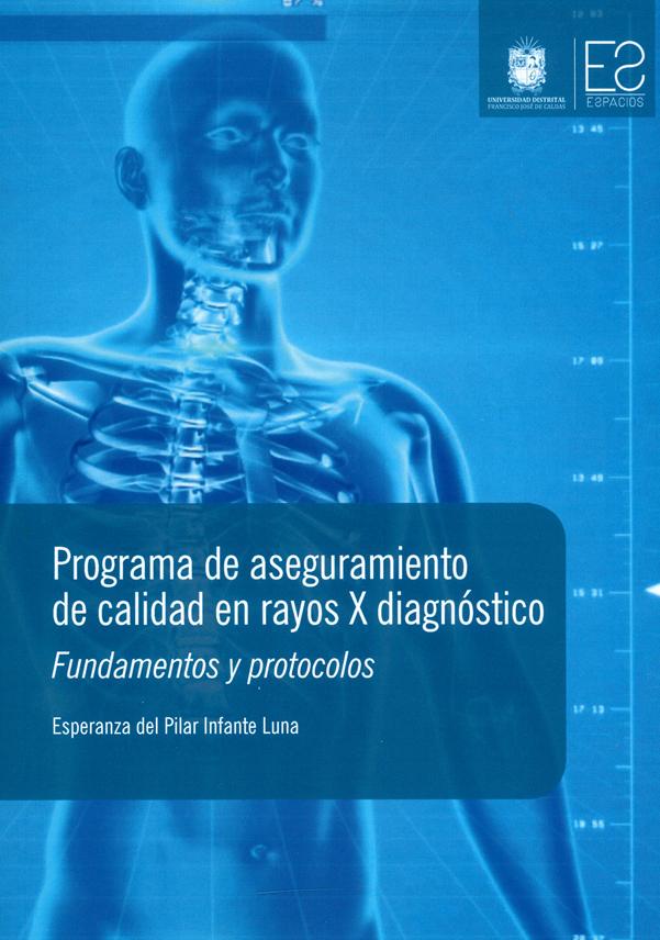 Programa de aseguramiento de calidad en rayos X diagnóstico. Fundamentos y protocolos
