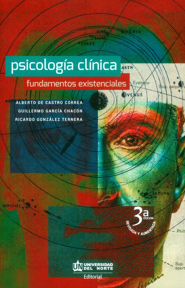 Psicología clínica. Fundamentos existenciales (3a Edición)