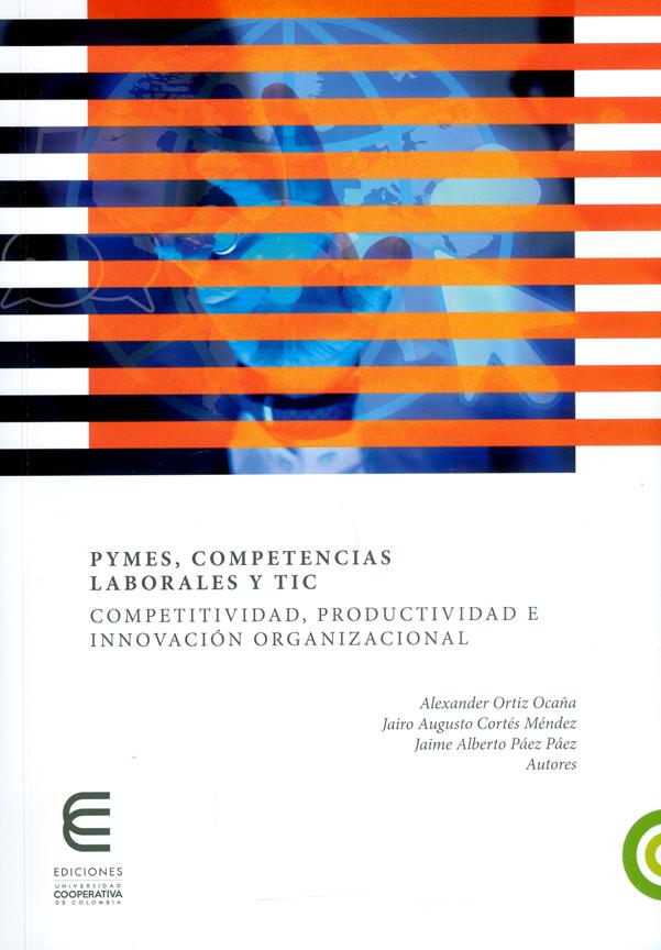 Pymes, competencias laborales y TIC. Competitividad, productividad e innovación organizacional