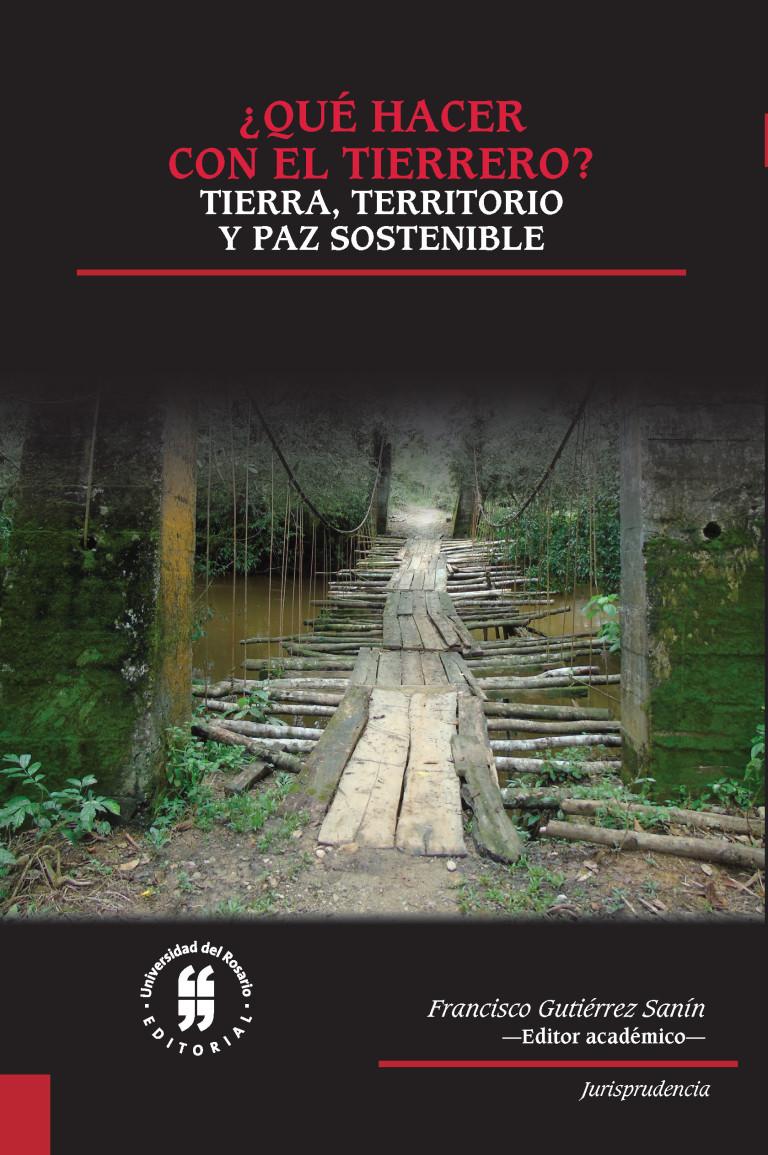 ¿Qué hacer con el tierrero? Tierra,territorio y paz sostenible