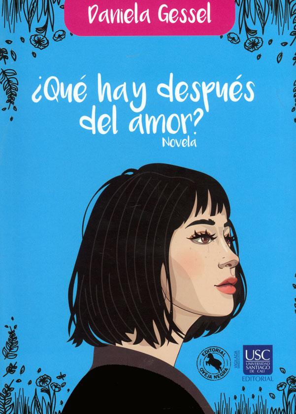 ¿Qué hay después del amor? : novela
