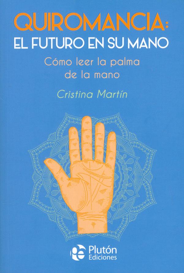 Quiromancia: el futuro en su mano. Cómo leer la palma de la mano