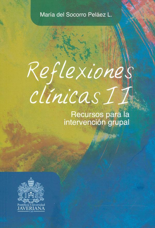 Reflexiones clínicas II: recursos para la intervención grupal