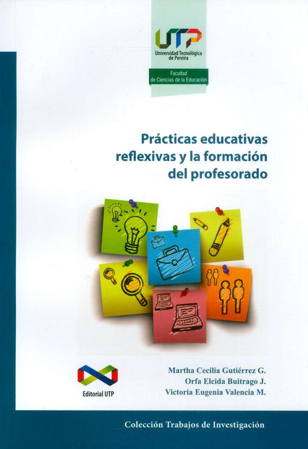 Prácticas educativas reflexivas y la formación del profesorado