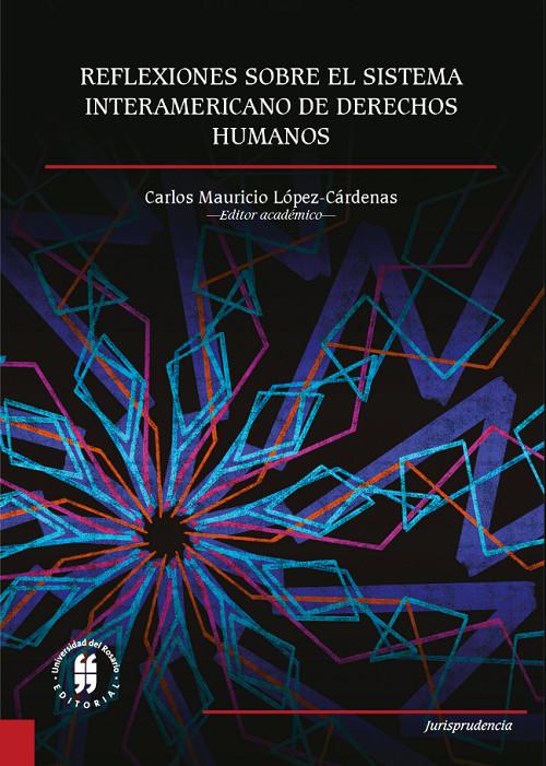 Reflexiones sobre el Sistema Interamericano de Derechos Humanos