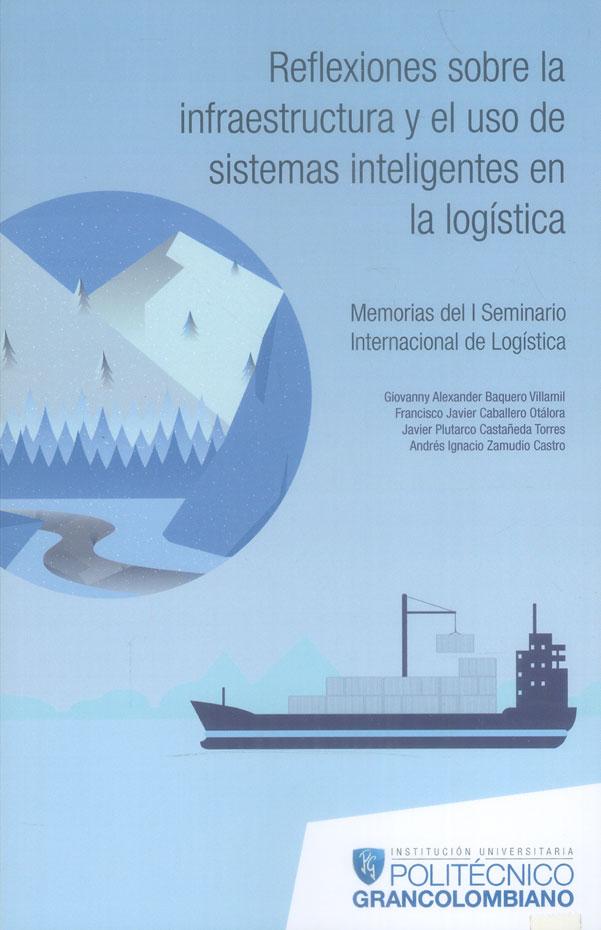 Reflexiones sobre la infraestructura y el uso de sistemas inteligentes en la logística