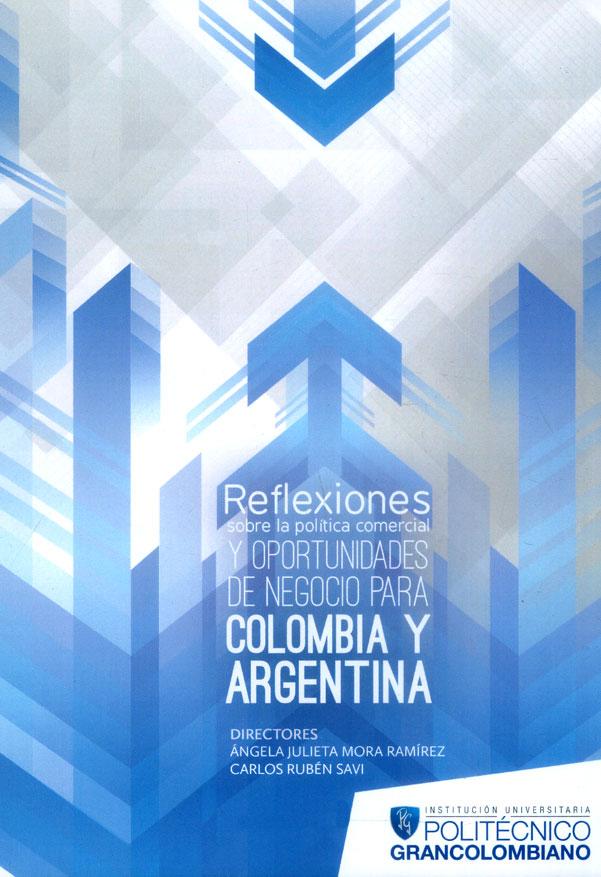 Reflexiones sobre la política comercial y oportunidades de negocio para Colombia y Argentina