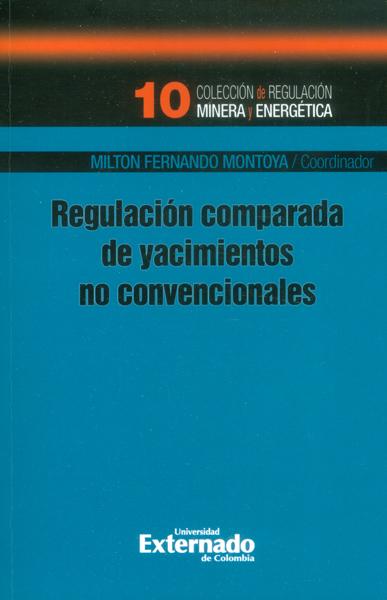 Regulación comparada de yacimientos no convencionales