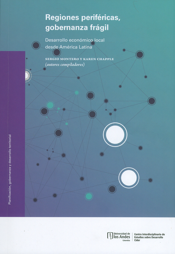 Regiones periféricas, gobernanza frágil. Desarrollo económico local desde América Latina