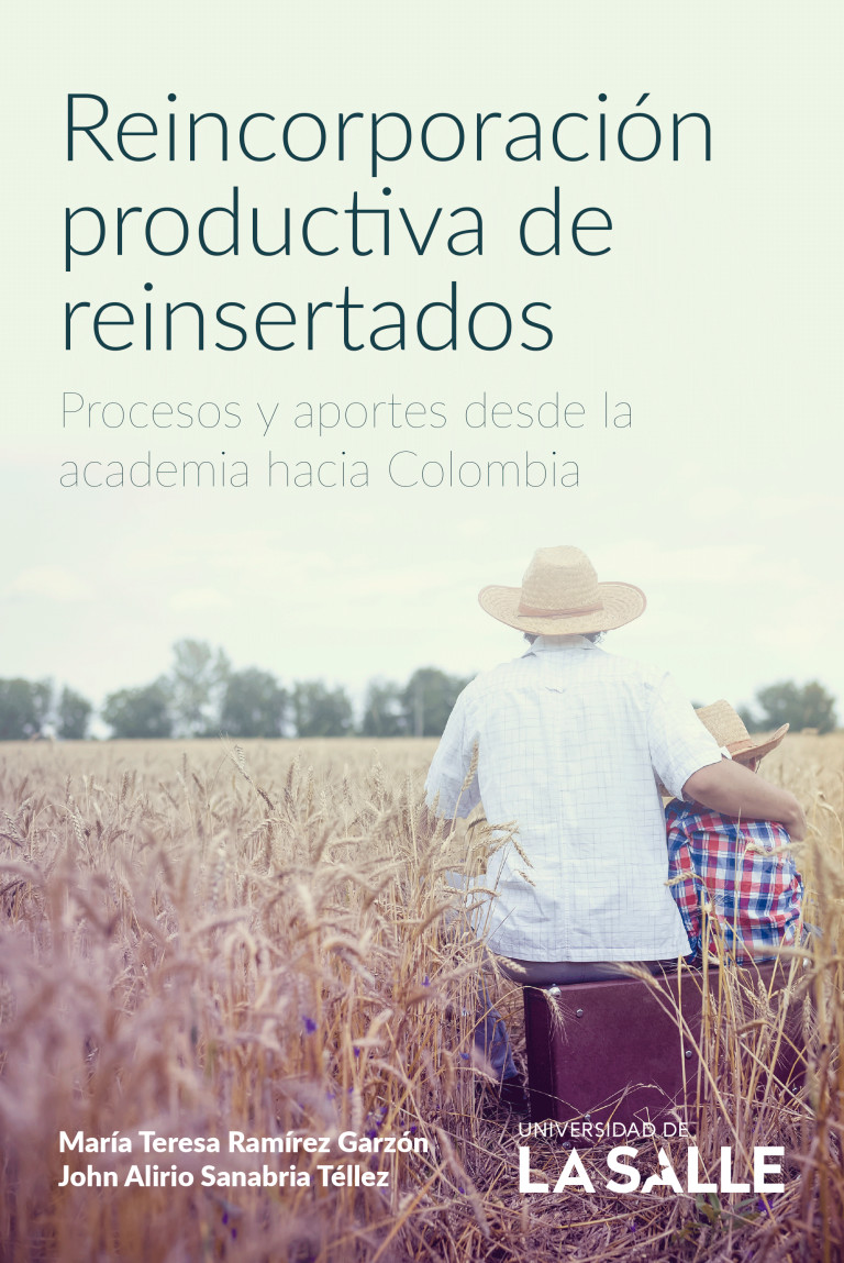 Reincorporación productiva de reinsertados. Procesos y aportes de la academia hacia Colombia