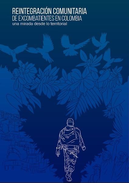 Reintegración comunitaria de excombatientes en Colombia: una mirada desde lo territorial