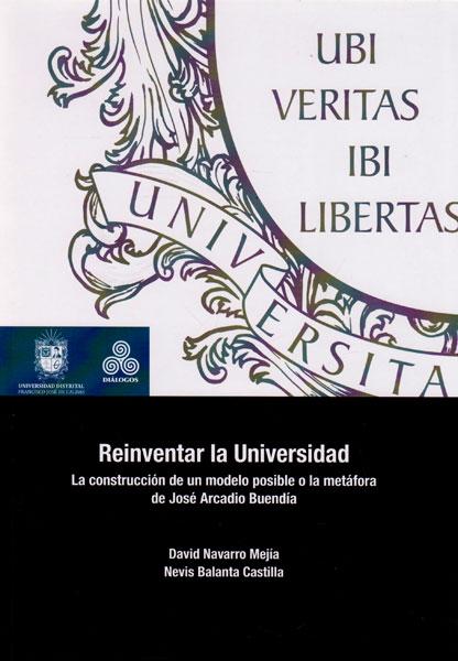 Reinventar la Universidad.La construcción de un modelo posible o la metáfora de José Arcadio Buendía