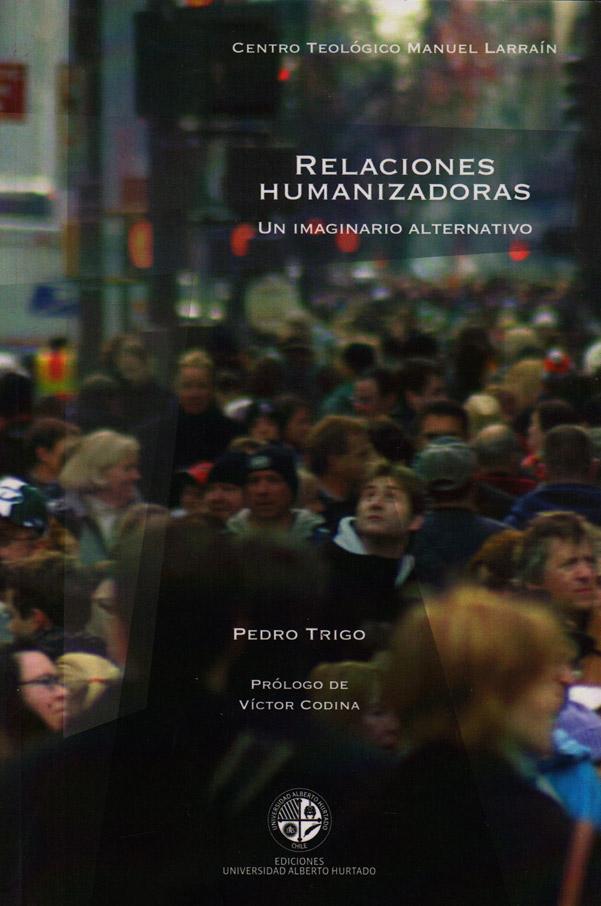 Relaciones humanizadoras: un imaginario alternativo