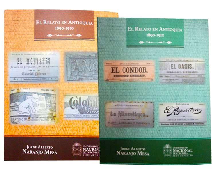 El relato en Antioquia 1890-1910 (Tomo I y II)