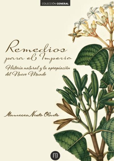 Remedios para el Imperio: historia natural y la apropiación del Nuevo Mundo. 3ª  Edición
