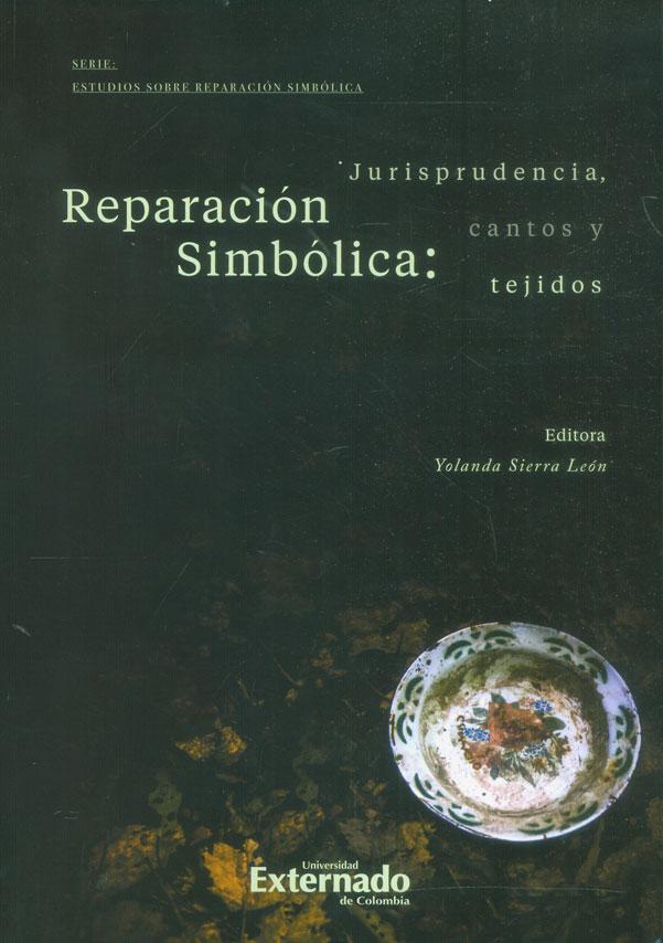 Reparación simbólica: Jurisprudencia, cantos y tejidos