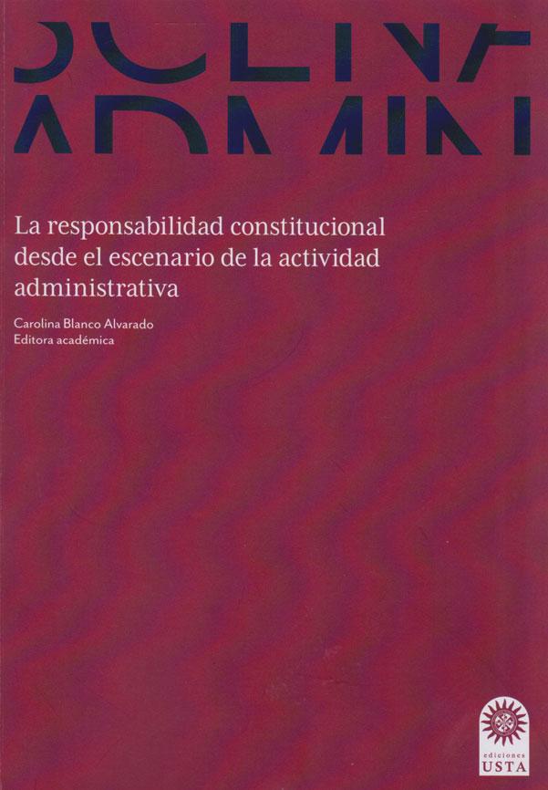 La Responsabilidad Constitucional desde el Escenario de la Actividad Administrativa