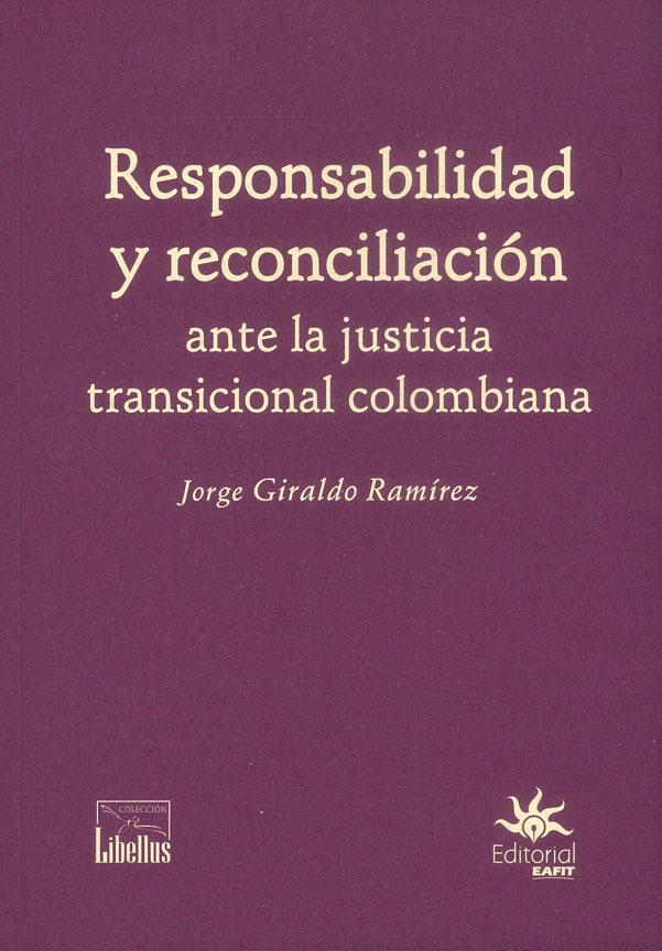 Responsabilidad y reconciliación  ante la justicia transicional colombiana
