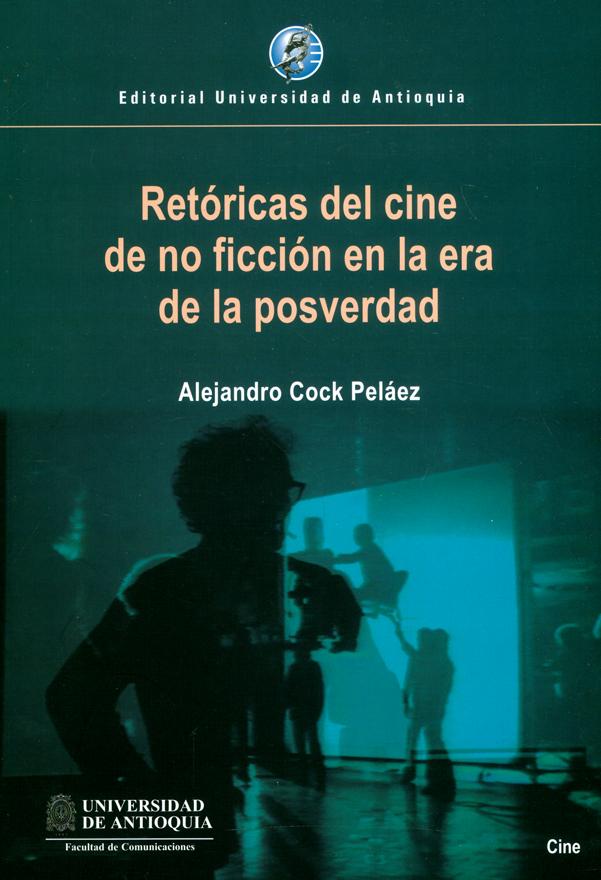Retóricas del cine de no ficción en la era de la posverdad