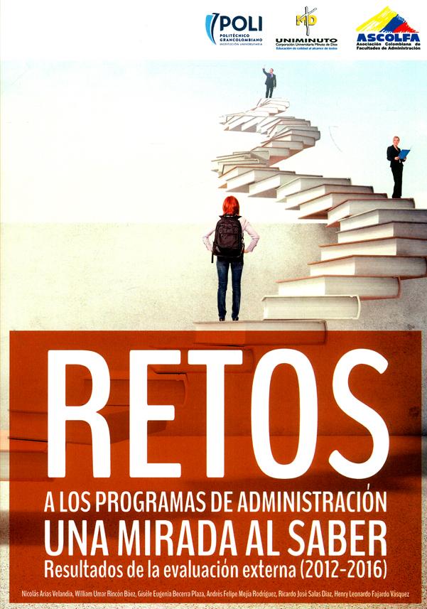 Retos a los programas de administración una mirada al saber. Resultados de la evaluación externa (2012-2016)