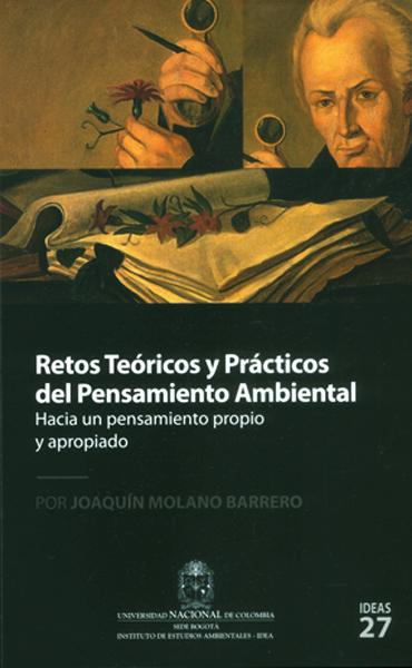 Retos teóricos y prácticos del pensamiento ambiental. Hacia un pensamiento propio y apropiado