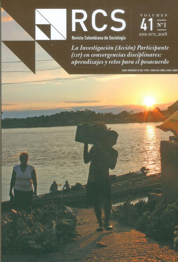 Revista colombiana de sociología Vol. 41 No. 1 Ene - Jun 2018. La Investigación (Acción) Participante (IAP) en convergencias disciplinares: aprendizajes y retos para el posacuerdo