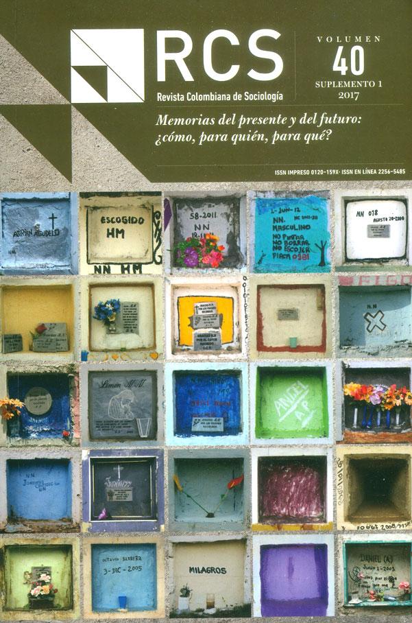 Revista colombiana de sociología Vol.40 suplemento 1. Memorias del presente y del futuro: ¿cómo, para quién, para qué?