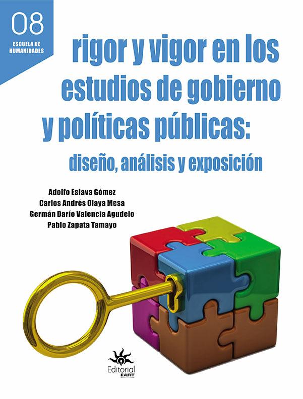 Rigor y vigor en los estudios de gobierno y políticas: diseño, análisis y exposición