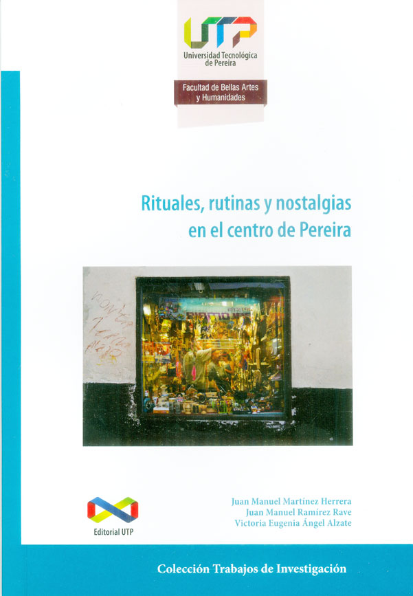 Rituales, rutinas y nostalgias en el centro de Pereira