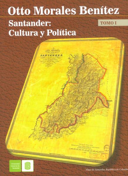Santander: Cultura y política. Tomo I