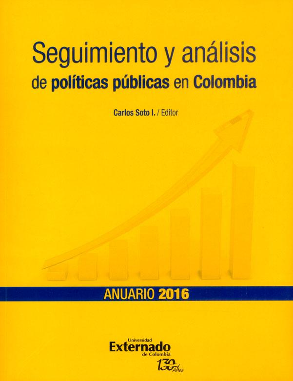 Seguimiento y análisis de políticas públicas en Colombia. Anuario 2016