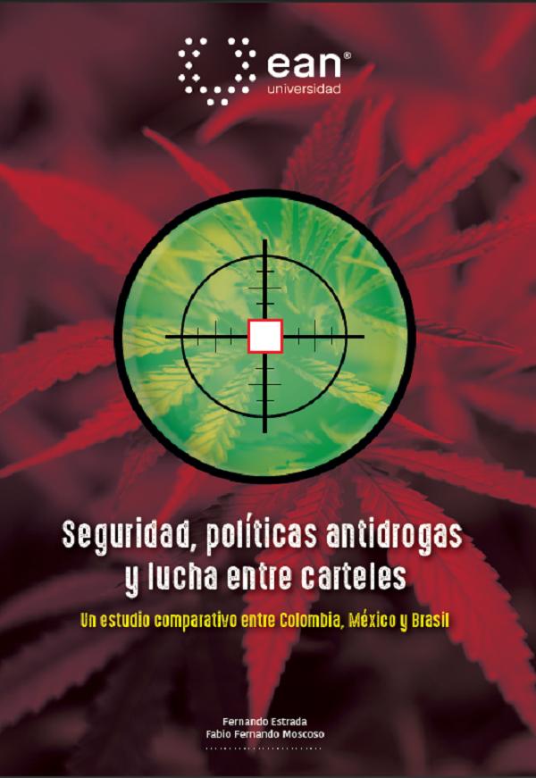 Seguridad, política antidrogas y lucha entre carteles: estudio comparado Colombia, México y Brasil