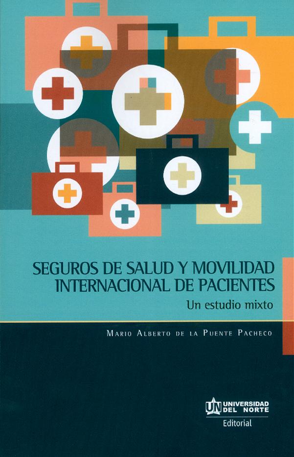 Seguro de salud y movilidad internacional de pacientes. Un estudio mixto