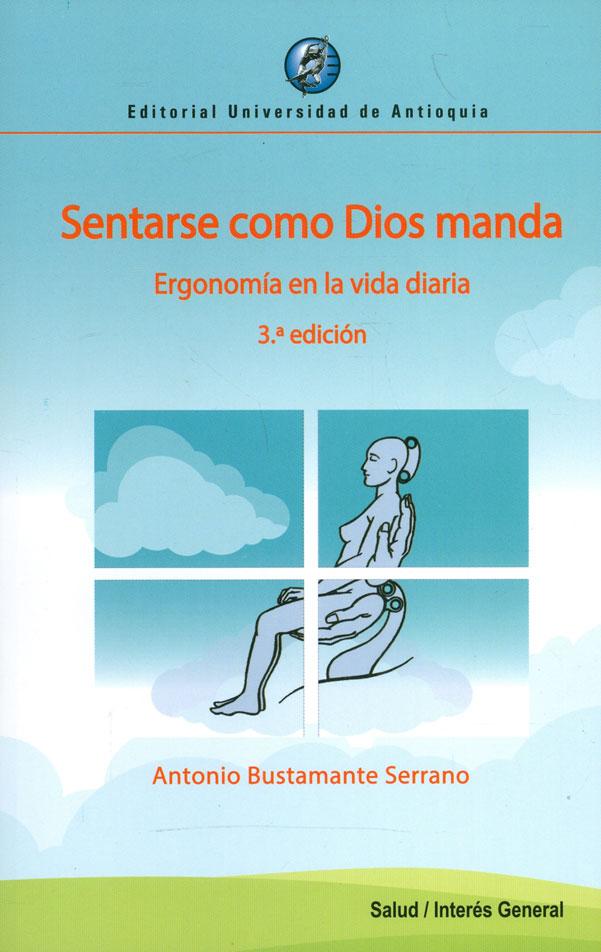 Sentarse como Dios manda. Ergonomía en la vida diaria. 3a Edición