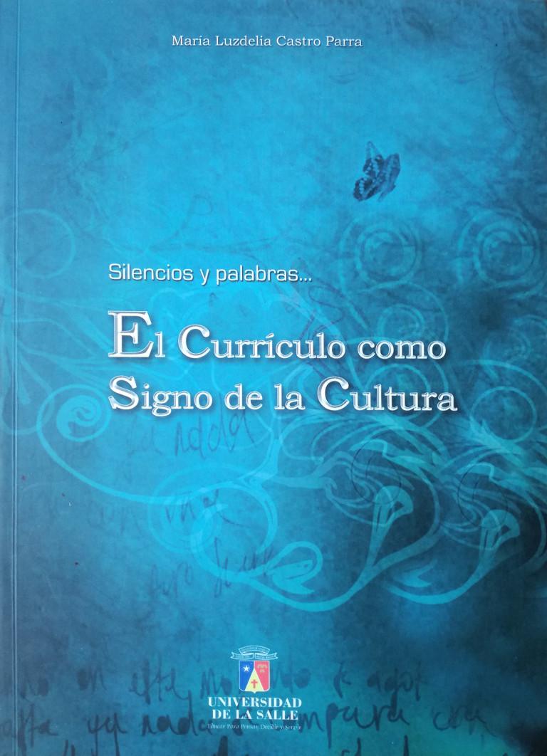 Silencios y palabras... El currículo como signo de la cultura. El currículo como signo de la cultura